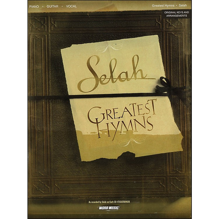 Word MusicSelah - Greatest Hymns arranged for piano, vocal, and guitar (P/V/G)