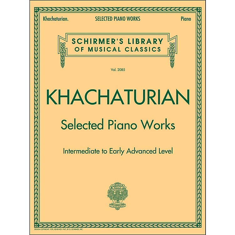 G. Schirmer Selected Piano Works - Intermediate To Early Advanced - Schirmer Library By Khachaturian