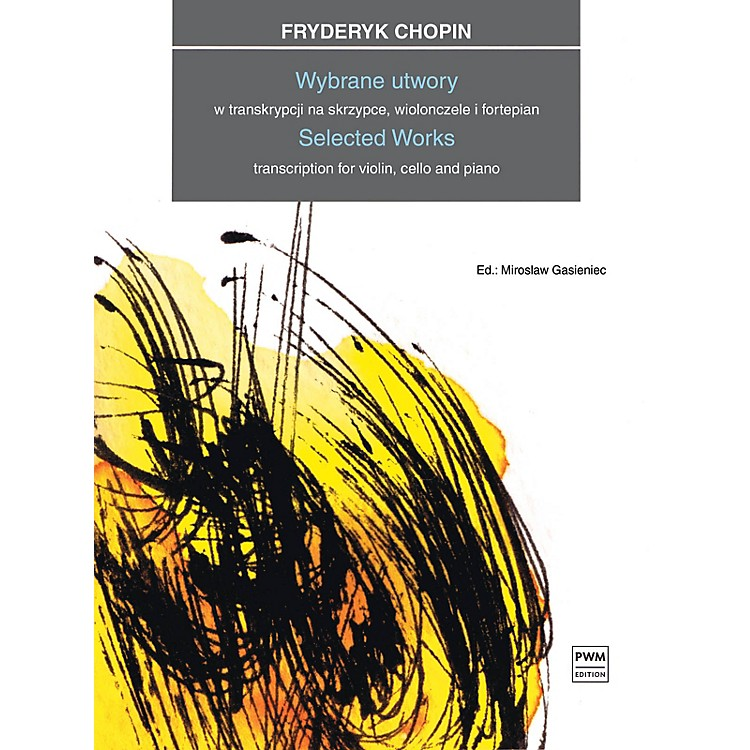 PWM Selected Works Transcription for Violin, Cello and Piano by Frederic Chopin