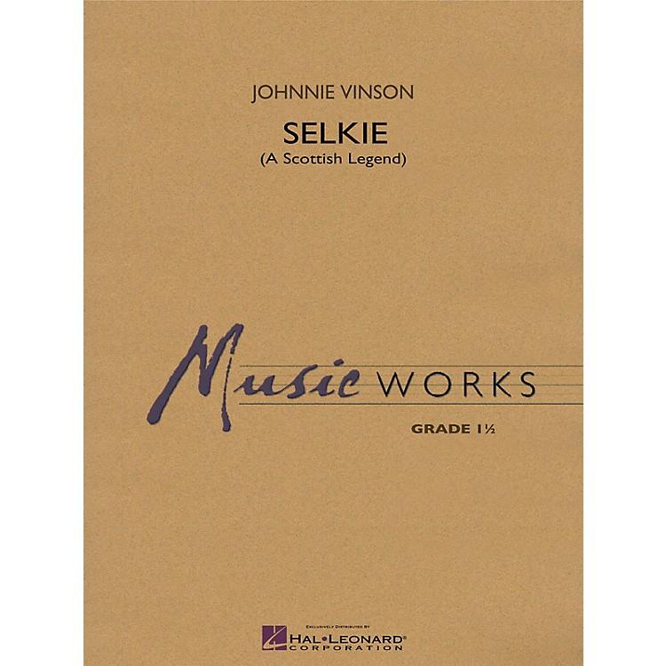 Hal LeonardSelkie (A Scottish Legend) Concert Band Level 1 Composed by Johnnie Vinson