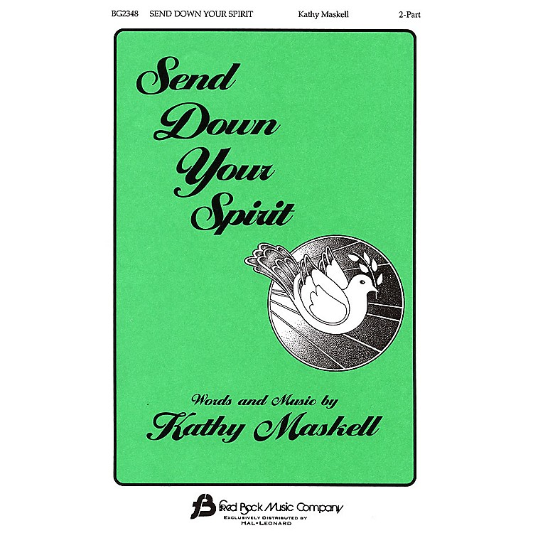 Fred Bock MusicSend Down Your Spirit 2 Part Mixed composed by Kathy Maskell