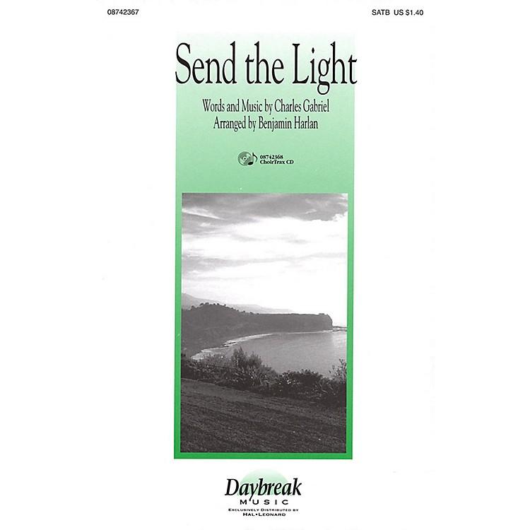 Daybreak MusicSend the Light SATB arranged by Benjamin Harlan
