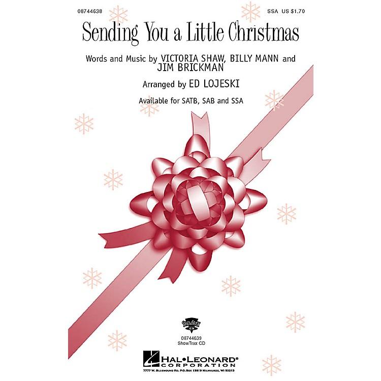 Hal LeonardSending You a Little Christmas SSA by Jim Brickman arranged by Ed Lojeski