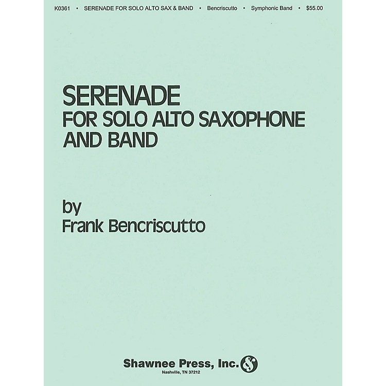 Hal LeonardSerenade for Solo Alto Saxophone and Band Concert Band Level 4 Composed by Frank Bencriscutto