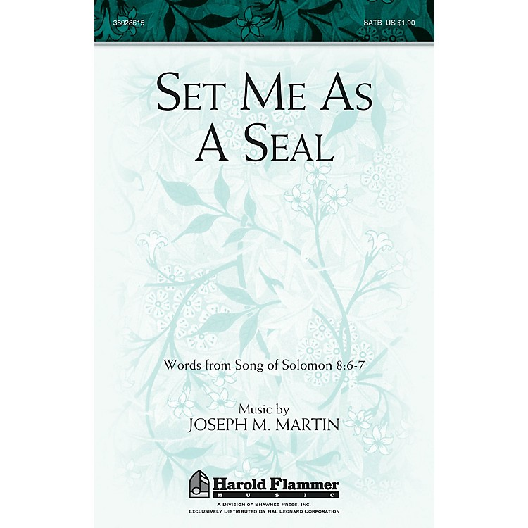Shawnee PressSet Me as a Seal SATB composed by Joseph M. Martin