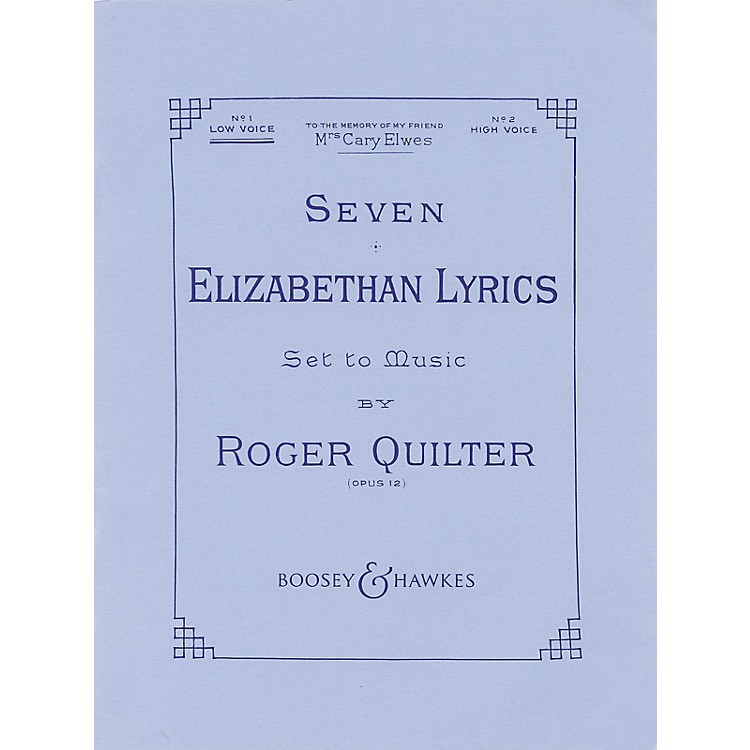 Boosey and HawkesSeven Elizabethan Lyrics, Op. 12 (Voice and Piano) Boosey & Hawkes Voice Series  by Roger Quilter