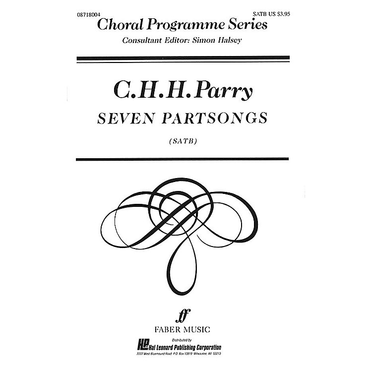 Faber Music LTD Seven Partsongs (Collection) Faber Program Series Series Composed by C.H.H. Parry Edited by Simon Halsey