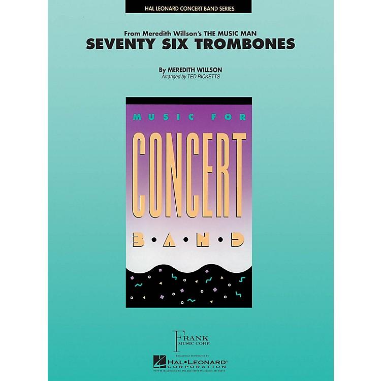 Hal LeonardSeventy-Six Trombones Concert Band Level 4 Arranged by Ted Ricketts