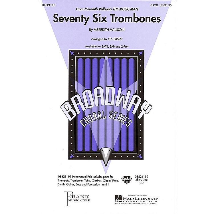 Hal LeonardSeventy Six Trombones (from Meredith Willson's The Music Man) 2-Part Arranged by Ed Lojeski