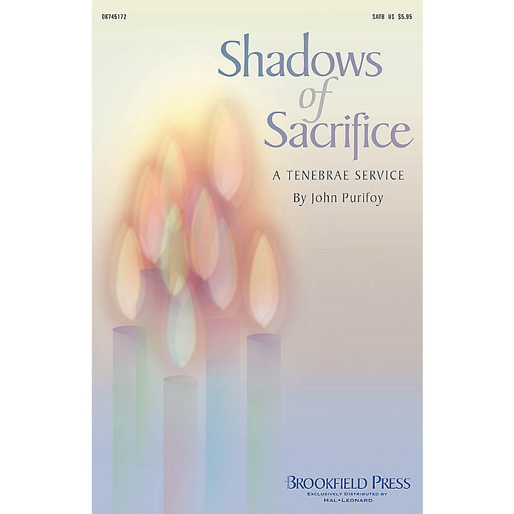 Brookfield Shadows of Sacrifice (A Tenebrae Service) CD 10-PAK Composed by John Purifoy