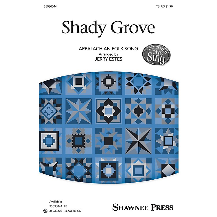 Shawnee PressShady Grove (Together We Sing Series) TB arranged by Jerry Estes