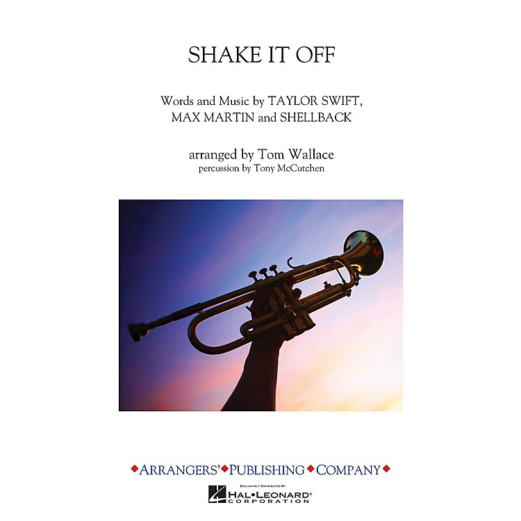ArrangersShake It Off Marching Band Level 3 by Taylor Swift Arranged by Tom Wallace