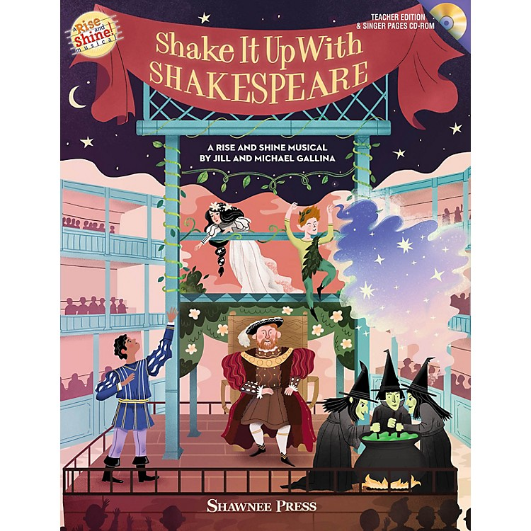 Shawnee PressShake It Up with Shakespeare (A Rise and Shine Musical) Composed by Jill Gallina