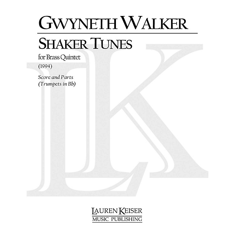 Lauren Keiser Music PublishingShaker Tunes (B-flat Trumpets) LKM Music Series by Gwyneth Walker