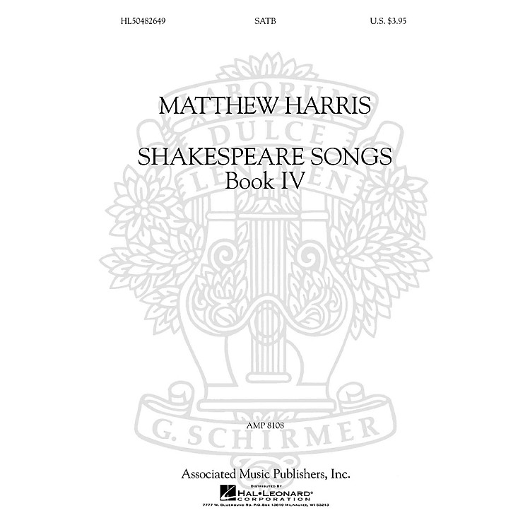 G. SchirmerShakespeare Songs, Book IV SATB a cappella composed by Matthew Harris