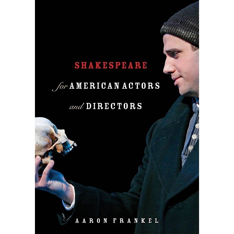 Limelight EditionsShakespeare for American Actors and Directors Book Series Softcover Written by Aaron Frankel