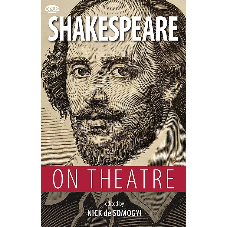 OpusShakespeare on Theatre Book Series Softcover Written by William Shakespeare