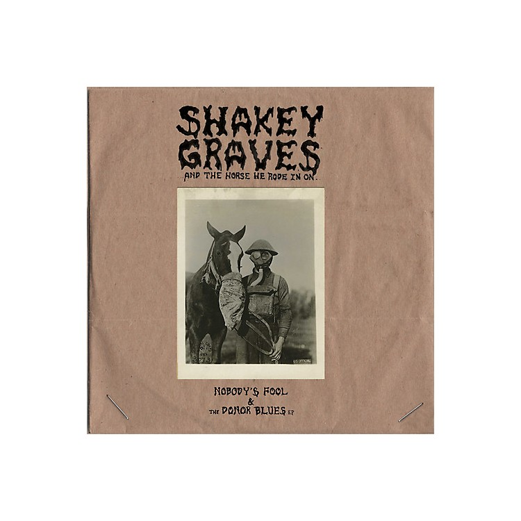 AllianceShakey Graves - Shakey Graves And The Horse He Rode In On (Nobody's Fool & The Donor Blues EP)