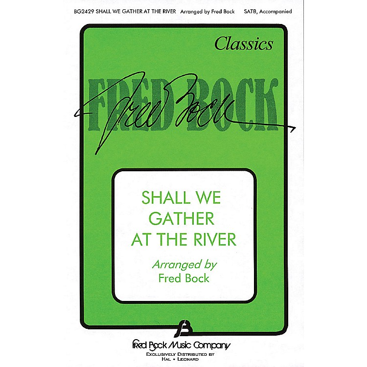 Fred Bock MusicShall We Gather at the River SATB arranged by Fred Bock