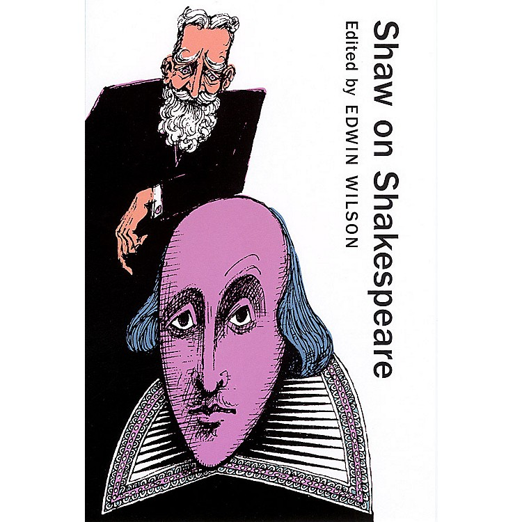Applause BooksShaw on Shakespeare Applause Books Series Softcover Written by George Bernard Shaw