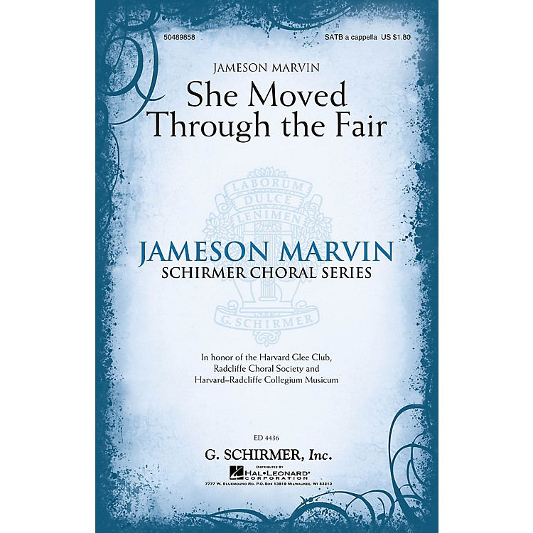 G. Schirmer She Moved Through the Fair (Jameson Marvin Choral Series) SATB a cappella arranged by Jameson Marvin