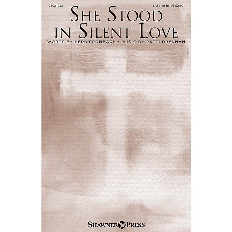 Shawnee PressShe Stood in Silent Love SATB W/ CELLO composed by Patti Drennan