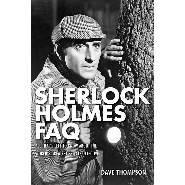 Applause BooksSherlock Holmes FAQ FAQ Series Softcover Written by Dave Thompson