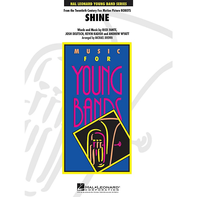 Hal Leonard Shine (from Robots) - Young Concert Band Level 3 by Michael Brown