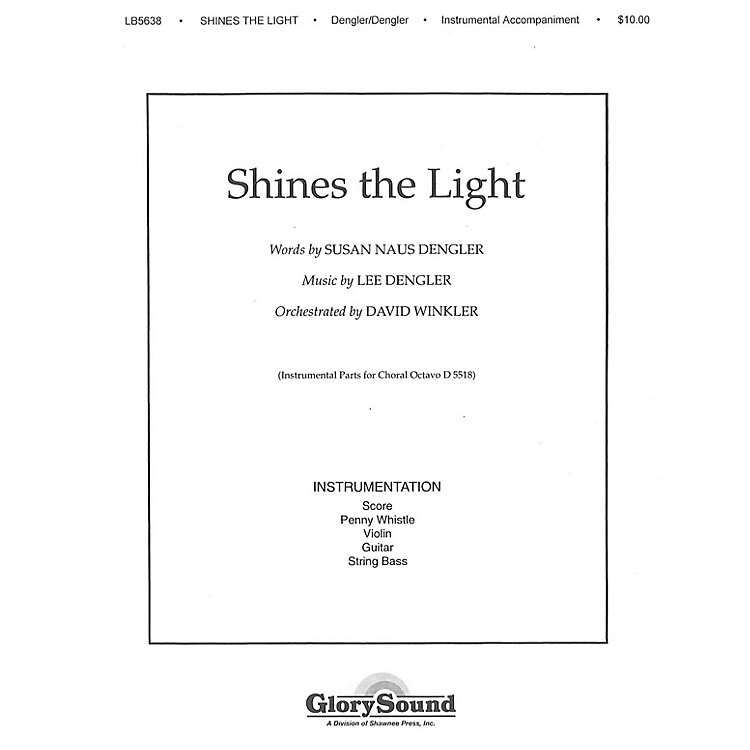 Shawnee Press Shines the Light INSTRUMENTAL ACCOMP PARTS composed by Lee Dengler