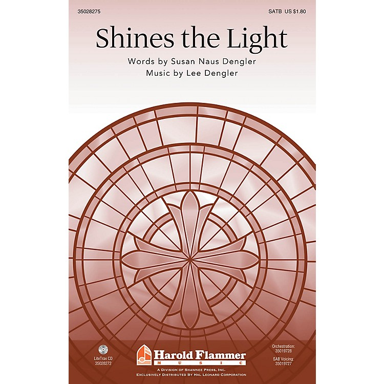 Shawnee PressShines the Light SATB composed by Lee Dengler