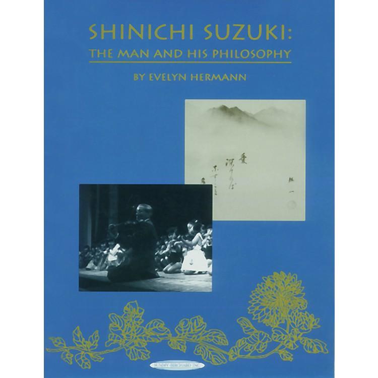 AlfredShinichi Suzuki: The Man and His Philosophy (Revised) Book
