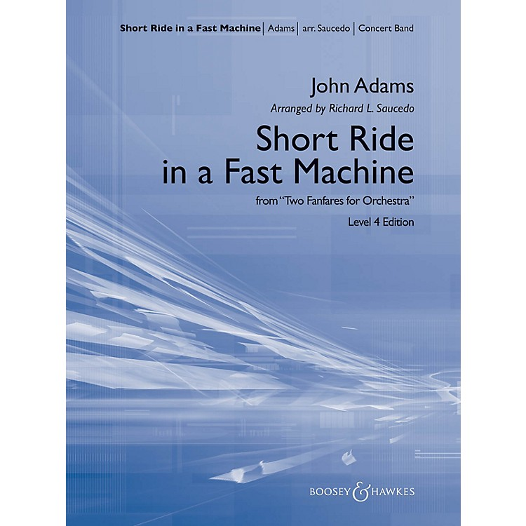 Boosey and HawkesShort Ride in a Fast Machine Concert Band Level 4 Composed by John Adams Arranged by Richard L. Saucedo
