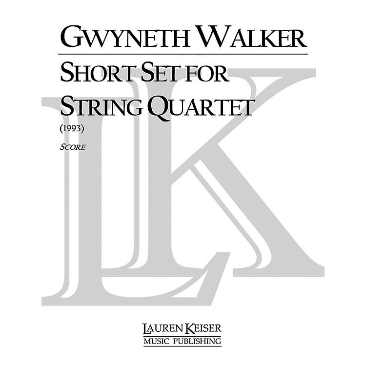 Lauren Keiser Music PublishingShort Set for String Quartet LKM Music Series Composed by Gwyneth Walker