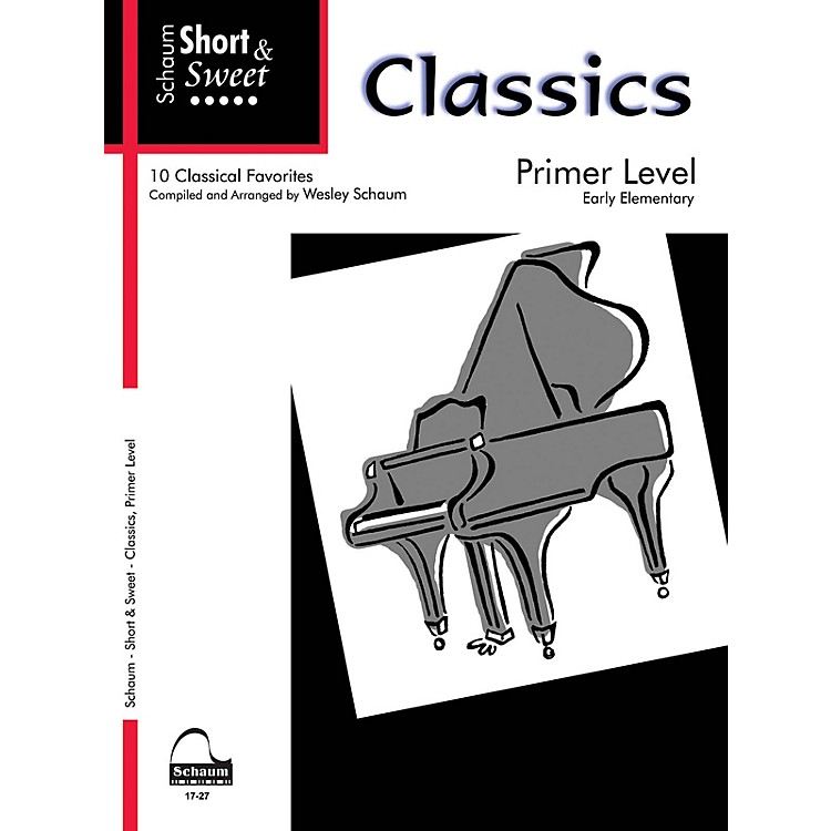 SCHAUM Short & Sweet: Classics (Primer Level Early Elem Level) Educational Piano Book
