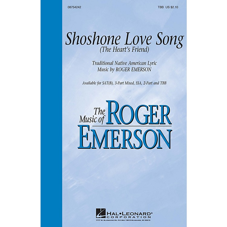 Hal LeonardShoshone Love Song (The Heart's Friend) SAT(B) composed by Roger Emerson