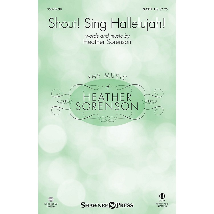 Shawnee Press Shout! Sing Hallelujah! SATB composed by Heather Sorenson