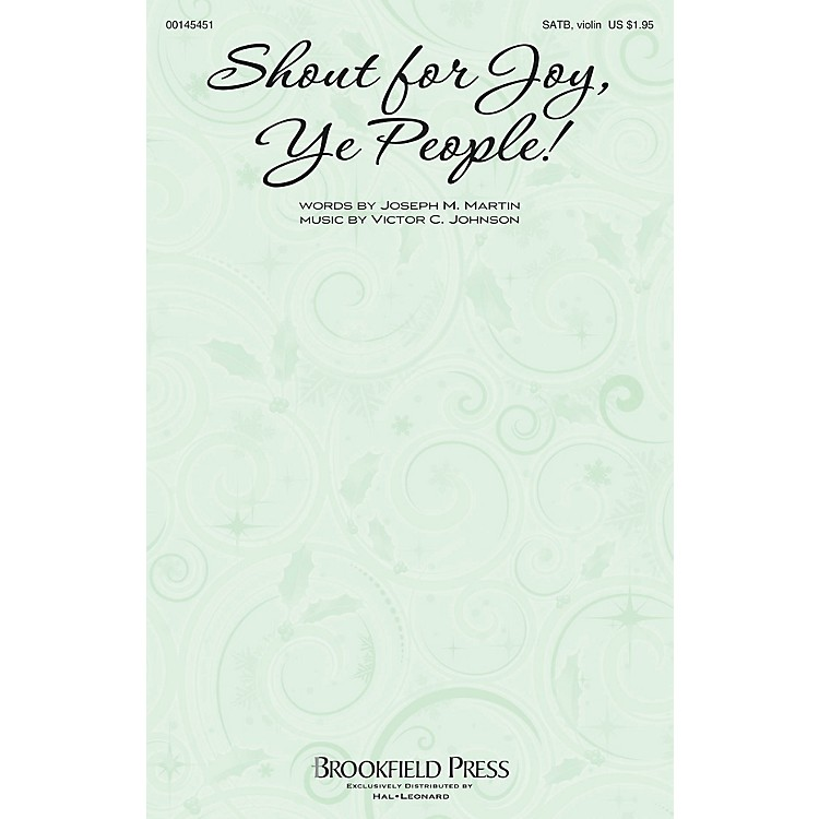 Brookfield Shout for Joy, Ye People! SATB W/ VIOLIN composed by Victor C. Johnson