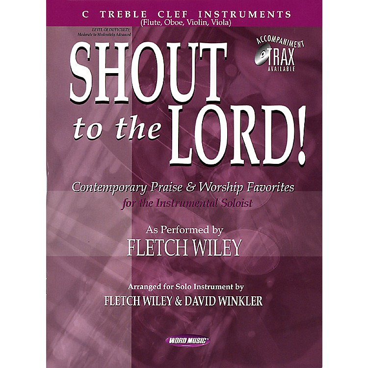 Word MusicShout to the Lord! (C Treble Clef Instruments) Sacred Folio Series