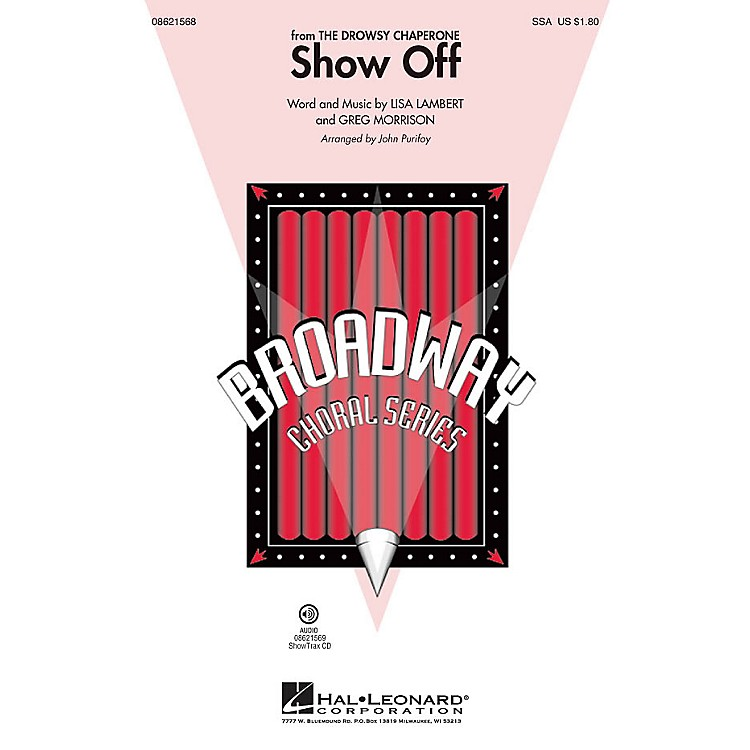 Hal LeonardShow Off (from The Drowsy Chaperone) SSA arranged by John Purifoy
