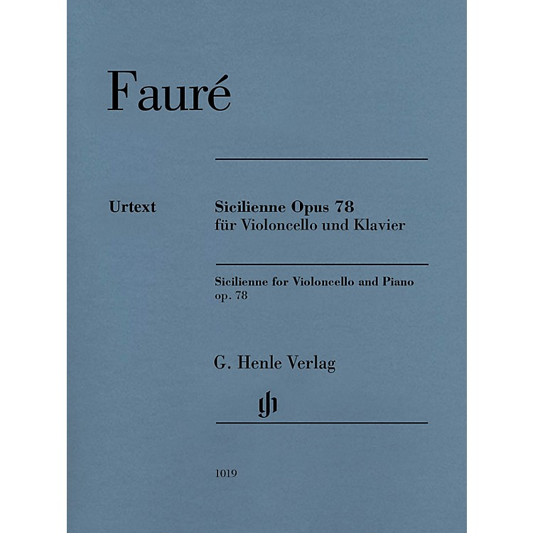 G. Henle VerlagSicilienne for Violoncello and Piano, Op. 78 Henle Music by Gabriel Faure Edited by Cornelia Nockel