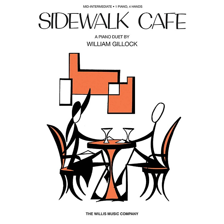Willis MusicSidewalk Cafe (1 Piano, 4 Hands/Early Inter Level) Willis Series by William Gillock