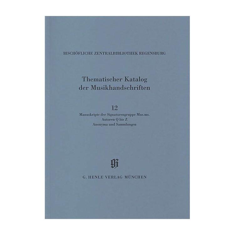 G. Henle VerlagSignaturengruppe Mus. ms. Autoren Q-Z, Anonyma und Sammlungen Henle Books Series Softcover