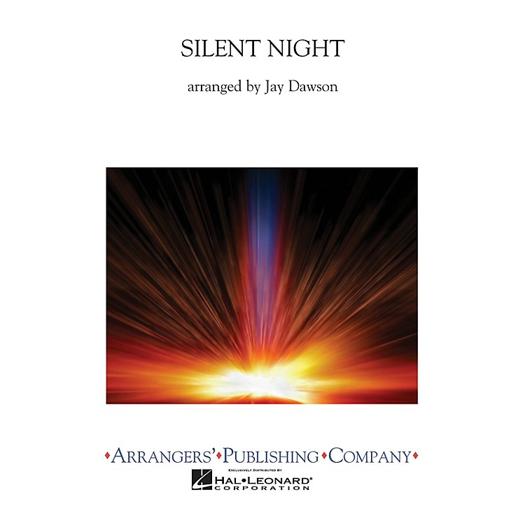 ArrangersSilent Night Concert Band Level 2.5 Arranged by Jay Dawson