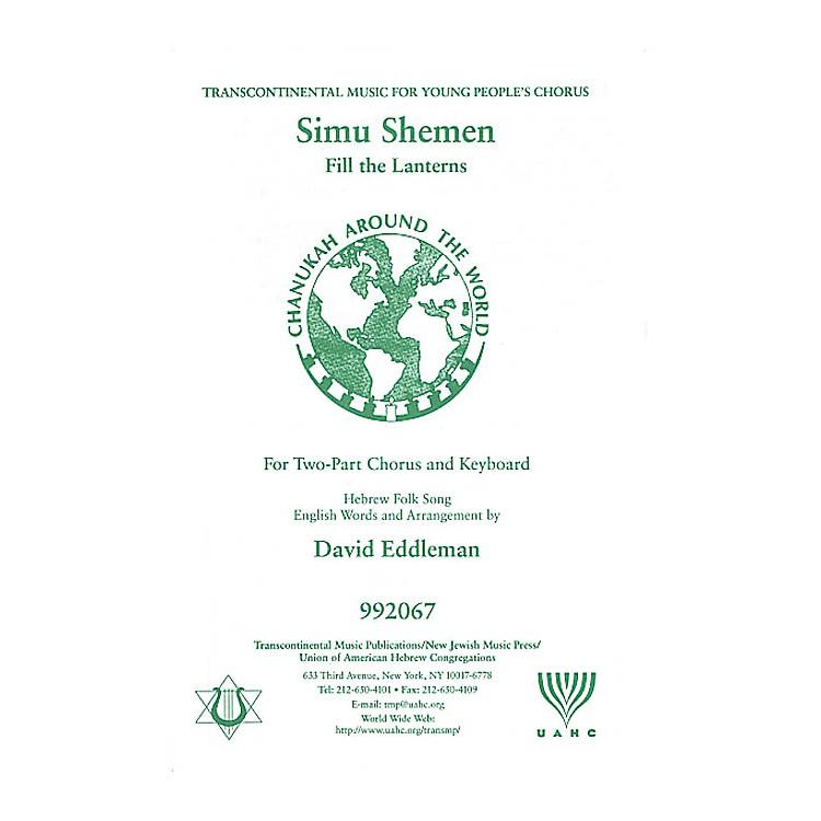 Transcontinental MusicSimu Shemen (Fill the Lanterns) 2-Part arranged by David Eddleman