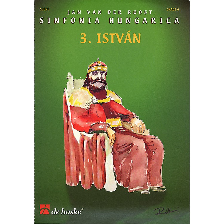De Haske MusicSinfonia Hungarica - 3. Istvan (Score and Parts) Concert Band Level 6 Arranged by Jan Van der Roost