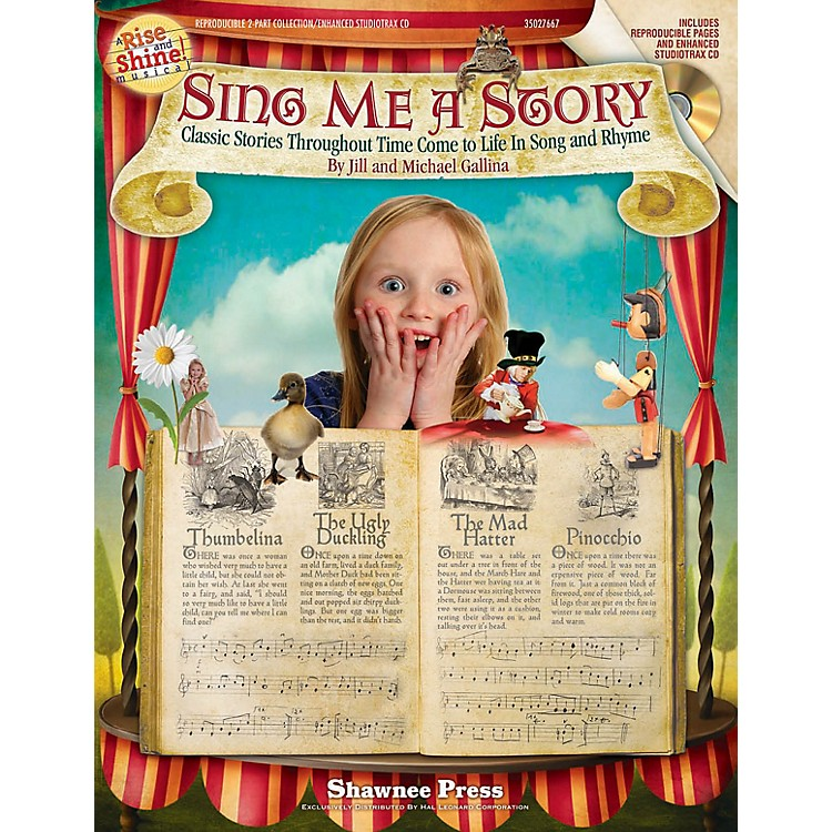 Shawnee PressSing Me a Story - Classic Stories Throughout Time Come to Life in Song & Rhyme 2-Pt BK/CD by Jill Gallina