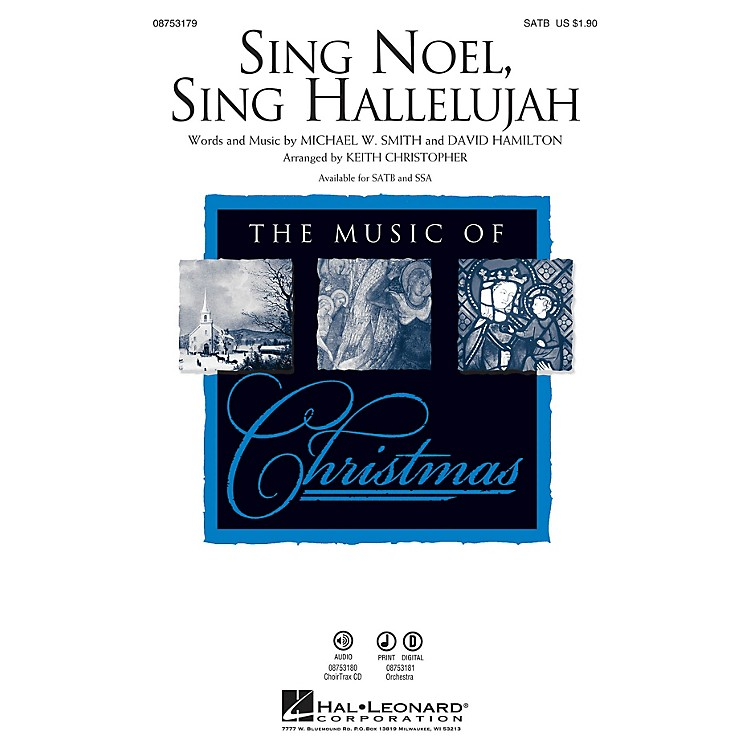 Hal Leonard Sing Noel, Sing Hallelujah ORCHESTRA ACCOMPANIMENT by Michael W. Smith Arranged by Keith Christopher