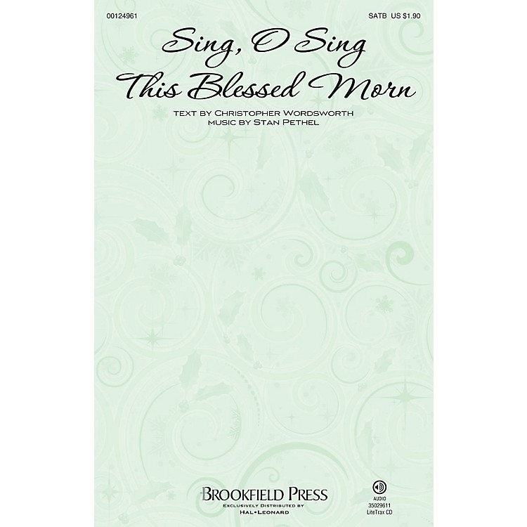 Brookfield Sing, O Sing This Blessed Morn SATB composed by Stan Pethel