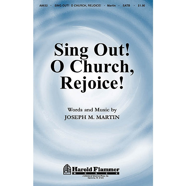 Shawnee Press Sing Out! O Church Rejoice! SATB composed by Joseph M. Martin