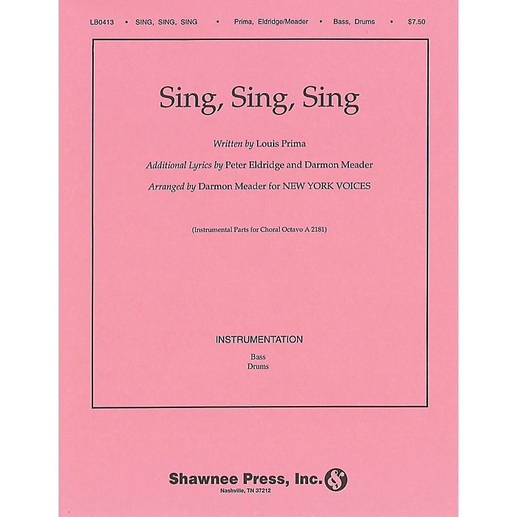Shawnee Press Sing, Sing, Sing (New York Voices Series) INSTRUMENTAL ACCOMP PARTS Arranged by Darmon Meader
